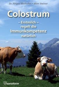 Colostrum - Erstmilch regelt die Immunkompetenz natürlich